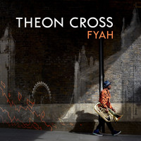 Theon Cross - Fyah