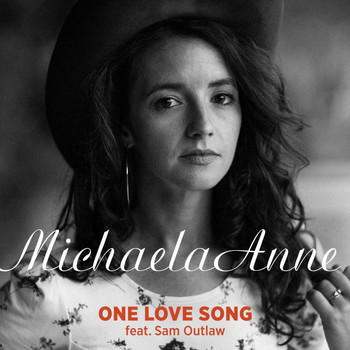 Michaela Anne - One Love Song (feat. Sam Outlaw)