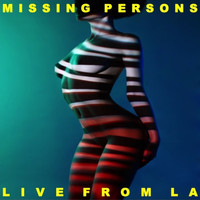 Missing Persons - Live From America