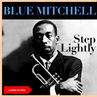 Blue Mitchell - Step Lightly (Album of 1963)