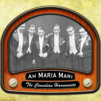 The Comedian Harmonists - Ah Maria Mari