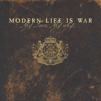 Modern Life Is War - My Love My Way (Explicit)