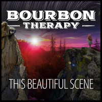 Bourbon Therapy - This Beautiful Scene