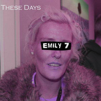Emily 7 - These Days