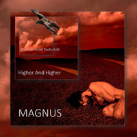 Magnus - Higher And Higher (feat. Thomas Godel) (Radio Edit)