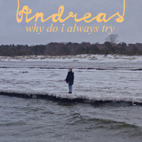 Andreas - why do i always try