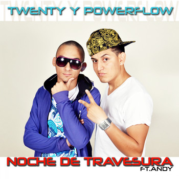 Twenty & Powerflow - Noche de Travesura