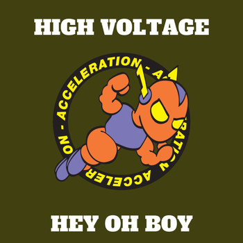 High Voltage - Hey Oh Boy