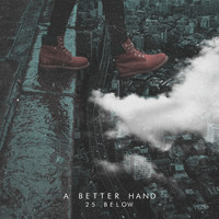 A Better Hand - 25 Below