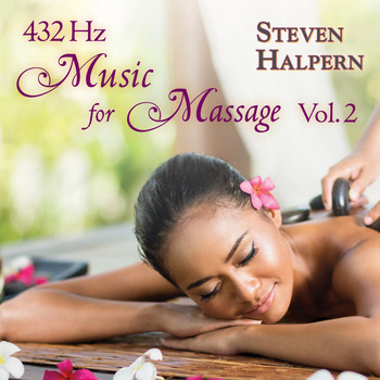Steven Halpern - 432 Hz Music For Massage Vol. 2