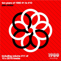 Dan McKie - Ten Years of 1980 Recordings, Vol. 1-10 (Compiled & Mixed by Dan Mckie) (Including Bonus, Vol. 11)