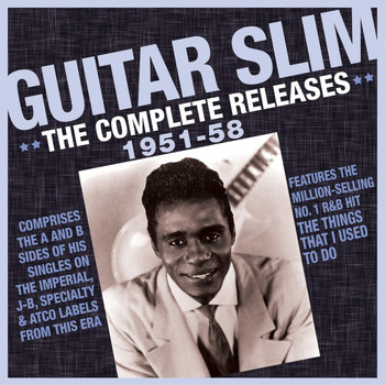 Guitar Slim - The Complete Releases 1951-58