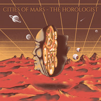 Cities of Mars - The Horologist (Explicit)