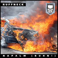 Ruffneck - Napalm (Burn!) (Explicit)