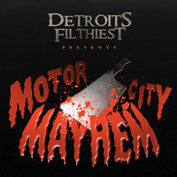 Detroit's Filthiest - Motor City Mayhem