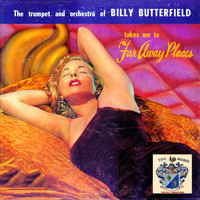 Billy Butterfield - Faraway Places