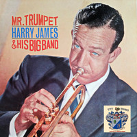 Harry James - Mr. Trumpet and His Big Band