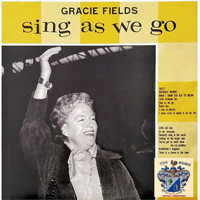 Gracie Fields - Sing as We Go