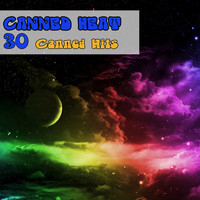 Canned Heat - 30 Canned Hits