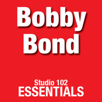 Bobby Bond - Bobby Bond: Studio 102 Essentials