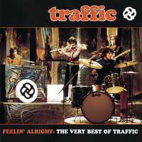 Traffic - Feelin' Alright: The Very Best Of Traffic