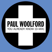 Paul Woolford - You Already Know (D-Mix)