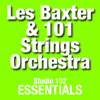 Les Baxter & 101 Strings Orchestra - Les Baxter & 101 Strings Orchestra: Studio 102 Essentials