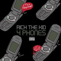 Rich The Kid - 4 Phones (Explicit)
