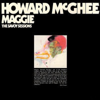 Howard McGhee - The Savoy Sessions: Maggie