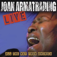 Joan Armatrading - Live: All The Way From America (Live At Lillian Fontaine Garden Theatre / Saratoga Springs, CA / 2003)