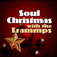 The Trammps - Soul Christmas With the Trammps