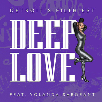 Detroit's Filthiest - Deep Love