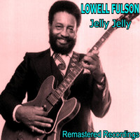 Lowell Fulson - Jelly, Jelly