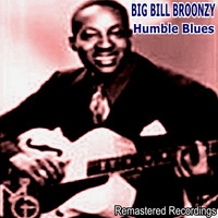Big Bill Broonzy - Humble Blues