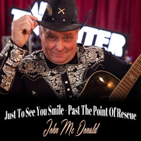 John McDonald - Just to See You Smile/Past the Point of Rescue
