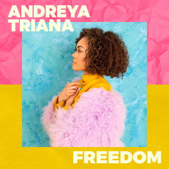 Andreya Triana - Freedom