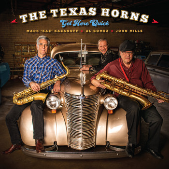 The Texas Horns - Better Get Here Quick