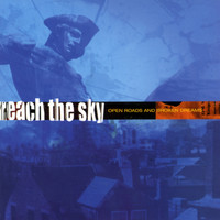 Reach The Sky - Open Roads and Broken Dreams