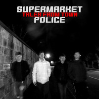 Supermarket Police - Tales From Town (Explicit)