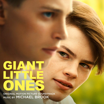Michael Brook - Giant Little Ones (Original Motion Picture Soundtrack)