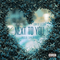 Body Bag Mac featuring Crim de la Crim - Next To You (Explicit)