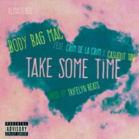 Body Bag Mac featuring Crim de la Crim and Cashout 100 - Take Some Time (Explicit)