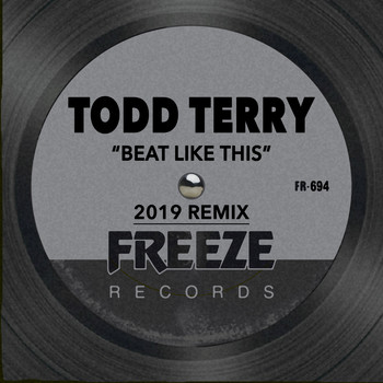 Todd Terry - Beat Like This (2019 Remix)