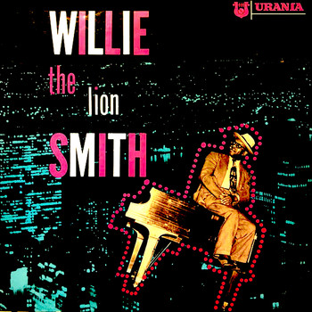 "Willie ""The Lion"" Smith - Accent on Piano"