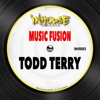 Todd Terry - Music Fusion
