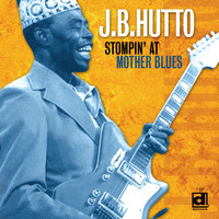 J.B. Hutto - Stompin' at Mother Blues