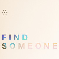 A R I Z O N A - Find Someone