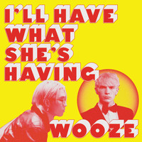 WOOZE - I'll Have What She's Having