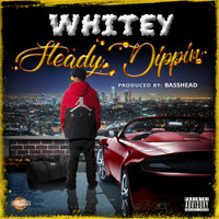 Whitey - Steady Dippin (Explicit)