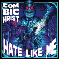 Combichrist - Hate Like Me (Single Edit) (Explicit)